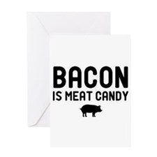 Bacon Meat Candy Greeting Card
