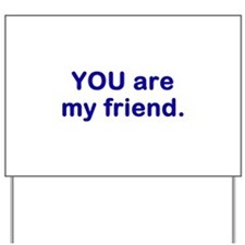 myfriend1.png Yard Sign