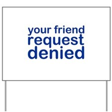 my-denied-w.png Yard Sign