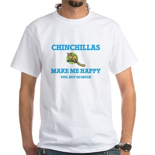 Chinchillas Make Me Happy T-Shirt