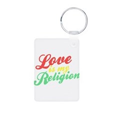 Love is my Religion Keychains