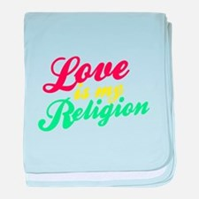 Love is my Religion baby blanket