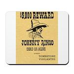 Wanted Johnny Ringo Mousepad