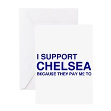I Support Chelsea Greeting Card