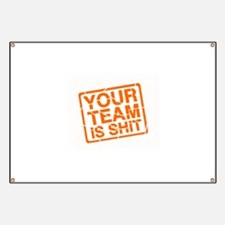 Your Team is Shit Banner