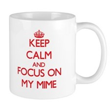 Keep Calm and focus on My Mime Mugs