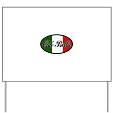 ciao-bella-OVAL2.png Yard Sign
