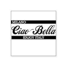 """b-ciaobella-milano-b.png Square Sticker 3"""" x 3"""""""