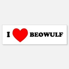 I Love Beowulf Bumper Bumper Bumper Sticker