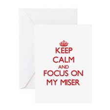 Keep Calm and focus on My Miser Greeting Cards