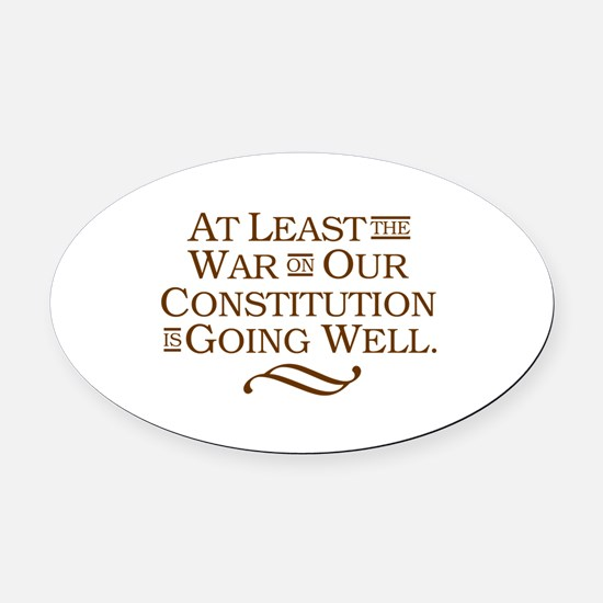War on Constitution Oval Car Magnet