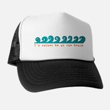 I'd rather be at the beach Trucker Hat