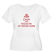 Keep Calm and focus on My Motor Home Plus Size T-S