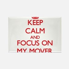 Keep Calm and focus on My Mover Magnets