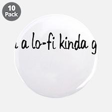 "im a lo-fi kinda guy 3.5"" Button (10 pack)"