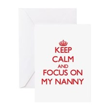 Keep Calm and focus on My Nanny Greeting Cards
