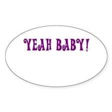 Yeah Baby! Decal