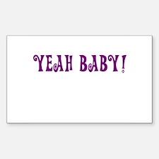 Yeah Baby! Sticker (Rectangle)