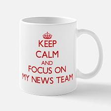 Keep Calm and focus on My News Team Mugs