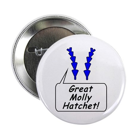 Great Molly Hatchet! Button