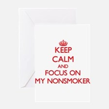 Keep Calm and focus on My Nonsmoker Greeting Cards