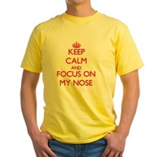 Keep Calm and focus on My Nose T-Shirt