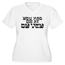 You had me at 'Oy Vey' Plus Size T-Shirt