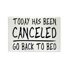 Today has been canceled. Go back to bed Magnets