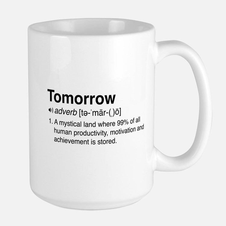 Tomorrow Definition Mugs