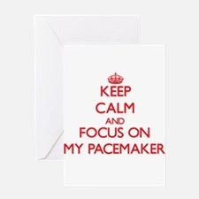 Keep Calm and focus on My Pacemaker Greeting Cards