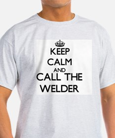 Keep calm and call the Welder T-Shirt