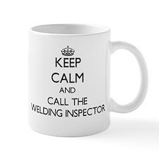 Keep calm and call the Welding Inspector Mugs