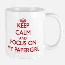 Keep Calm and focus on My Papergirl Mugs