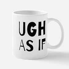 UGH AS IF Mugs