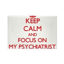 Keep Calm and focus on My Psychiatrist Magnets