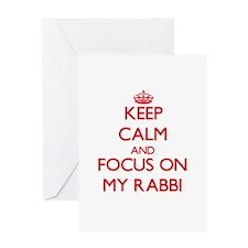 Keep Calm and focus on My Rabbi Greeting Cards