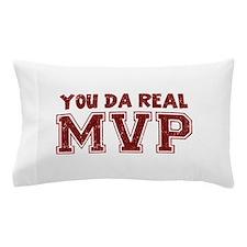 You Da Real MVP Pillow Case