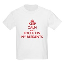 Keep Calm and focus on My Residents T-Shirt