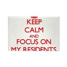 Keep Calm and focus on My Residents Magnets