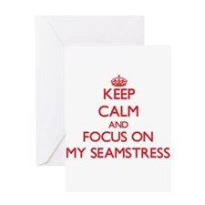 Keep Calm and focus on My Seamstress Greeting Card