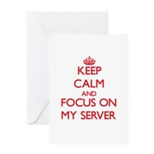 Keep Calm and focus on My Server Greeting Cards