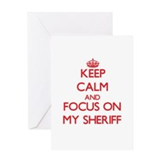 Keep Calm and focus on My Sheriff Greeting Cards