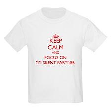 Keep Calm and focus on My Silent Partner T-Shirt