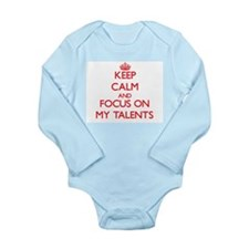 Keep Calm and focus on My Talents Body Suit