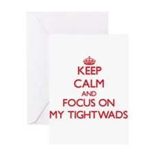 Keep Calm and focus on My Tightwads Greeting Cards