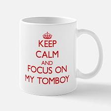 Keep Calm and focus on My Tomboy Mugs