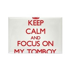 Keep Calm and focus on My Tomboy Magnets