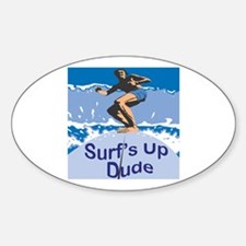 Surf's Up Dude Oval Decal