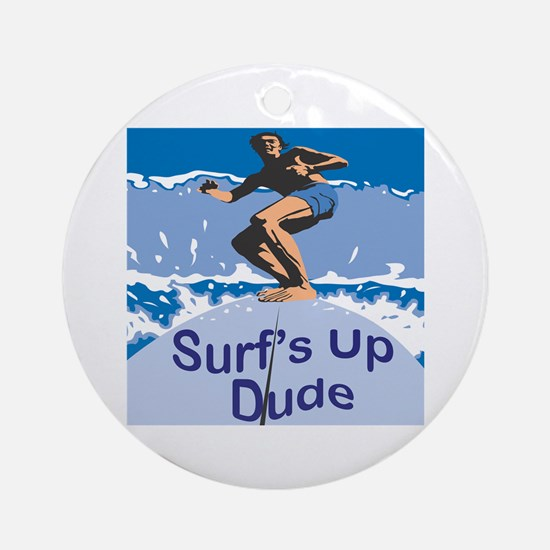 Surf's Up Dude Ornament (Round)