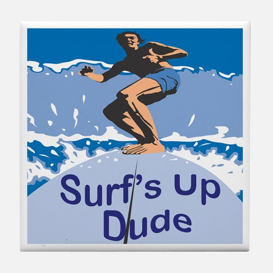 Surf's Up Dude Tile Coaster